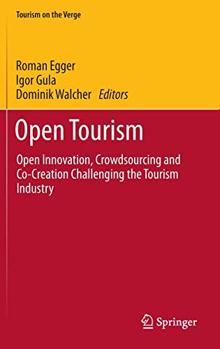 nnovation, Crowdsourcing and Co-Creation Challenging the Tourism Industry (Tourism on the Verge) ()