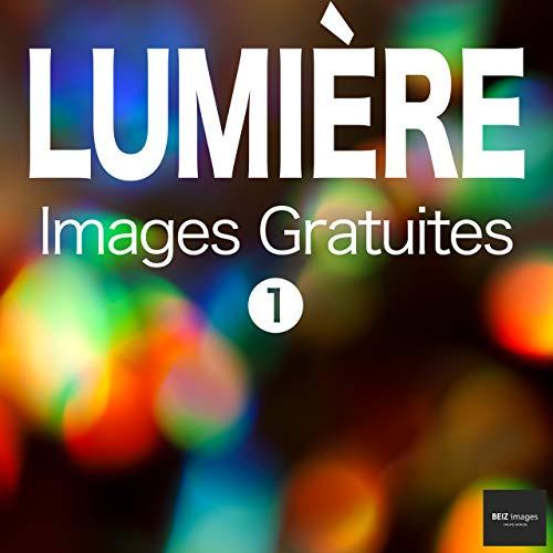 Couverture du livre LUMIÈRE Images Gratuites 1  BEIZ images - Photos Gratuites