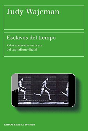 Esclavos del tiempo: Vidas aceleradas en la era del capitalismo digital