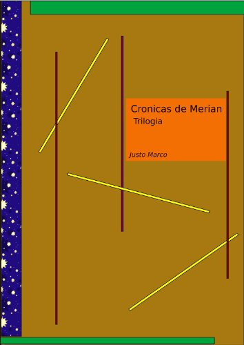 Cronicas de Merian. Trilogia por Justo Marco Simó
