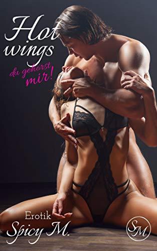 Hot Wings: Du gehörst mir! von [M., Spicy]