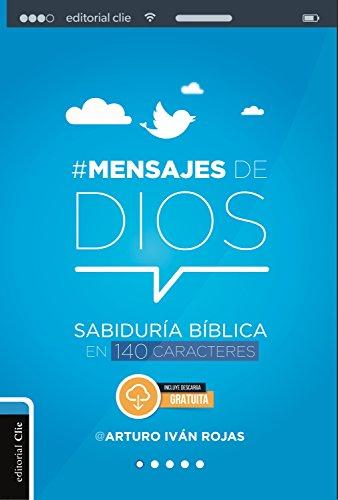 Mensajes de Dios: Sabiduría bíblica en 140 caracteres eBook ...
