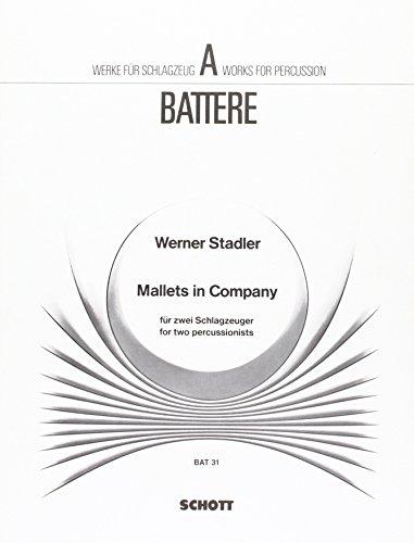 Mallets in Company: 2 Schlagzeuger (Spieler I: Xylophon, Glockenspiel [auch Metallophon oder Vibra senza Motor], Marimba [evtl. Xylophon] - Spieler ... Congas). Spielpartitur. (a battere)