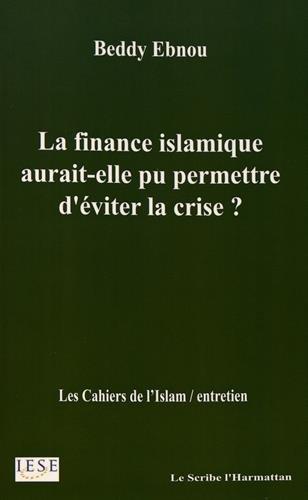 La finance islamique aurait-elle pu permettre d'éviter la crise ?