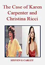 The Case of Karen Carpenter and Christina Ricci
