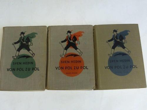 Von Pol zu Pol. 3 Bände