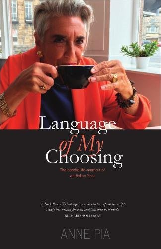 Language of my Choosing: The candid life-memoir of an Italian Scot