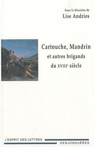 Cartouche, Mandrin et autres brigands du XVIIIe siècle par Lise Andries, Collectif