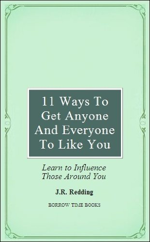 11 Ways To Get Everyone & Anyone To Like You - Borrow Time Books (English Edition)