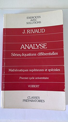 EXERCICES D' ANALYSE SERIES EQUATIONS DIFFERENTIELLES