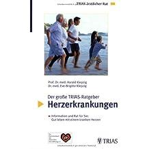 Der grosse TRIAS-Ratgeber Herzerkrankungen: Informationen und Rat für Sie: Gut leben mit einem kranken Herzen. Ein Patientenbuch der Deutschen Herzstiftung e.V.