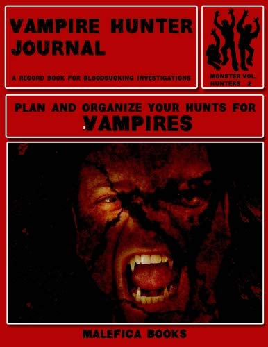 Vampire Hunter Journal: A Record Book for Bloodsucking Investigations (Monster Hunters, Band 2) - Demon Hunter Guide