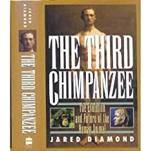 The Third Chimpanzee: The Evolution and Future of the Human Animal by Jared Diamond (1992-01-23)