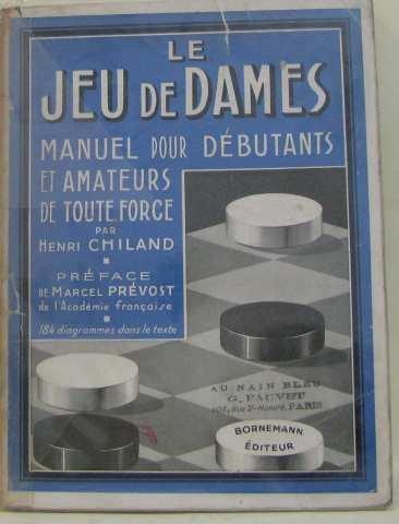 Le Jeu de dames : Manuel pour débutants et amateurs de toute force par Henri Chiland