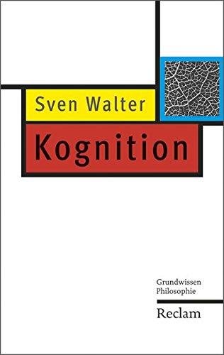 Kognition: Grundwissen Philosophie (Reclam Taschenbuch)