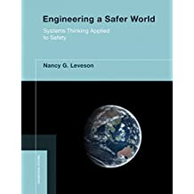 Engineering a Safer World: Systems Thinking Applied to Safety (Engineering Systems) (English Edition)