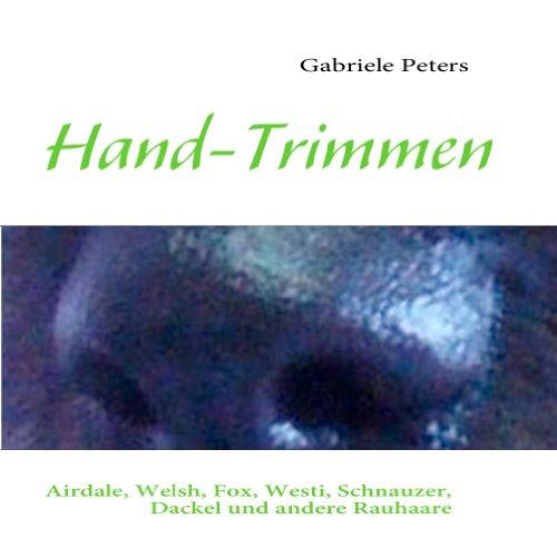 hand-trimmen-airdale-welsh-fox-westi-schnauzer-dackel-und-andere-rauhaare