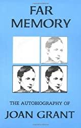 Far Memory: The Autobiography of Joan Grant (Joan Grant Autobiography)