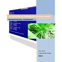 Fachinformatiker: AE +SI Vorbereitung Abschlussprüfung 2013 + SQL Übungen