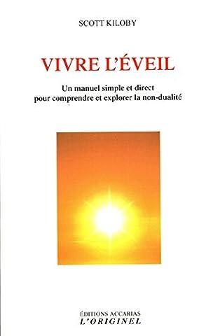 Vivre l'éveil : Un manuel simple et direct pour comprendre