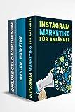 Instagram Marketing für Anfänger   Affiliate Marketing   Online Geld verdienen: Finanzieller Erfolg im Internet. Ohne hohes Risiko passives Einkommen generieren.