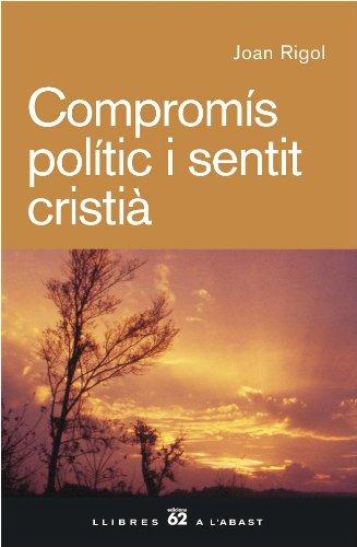 Compromís polític i sentit cristià (Llibres a l'Abast Book 397) (Catalan Edition) por Joan Rigol Roig