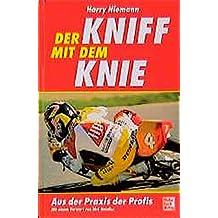 Der Kniff mit dem Knie: Aus der Praxis der Profis