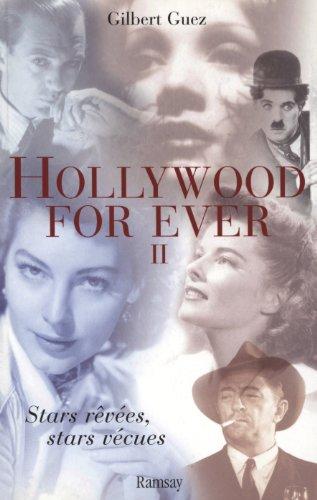 Hollywood For Ever : Tome 2, Stars rêvées, stars vécues