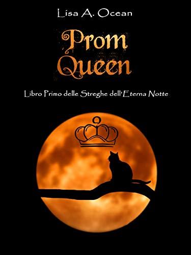 Prom Queen: Libro Primo delle Streghe dell'Eterna Notte (Italian Edition)