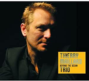 Maillard Thierry Trio/ Beyond the Océan
