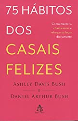 75 Hábitos dos Casais Felizes (Em Portuguese do Brasil)