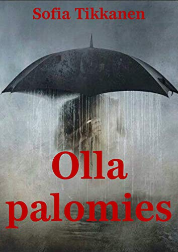 Olla palomies (Finnish Edition) por Sofia  Tikkanen