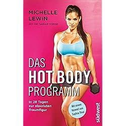 Das Hot-Body-Programm: In 28 Tagen zur absoluten Traumfigur - Mit einem Vorwort von Sophia Thiel