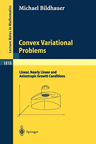 Convex Variational Problems: Linear, nearly Linear and Anisotropic Growth Conditions (Lecture Notes in Mathematics, Band 1818) - Ultimate Minimizer