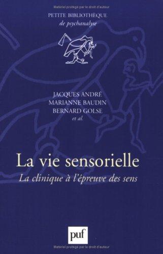 La Vie sensorielle : La Clinique à l'épreuve des sens