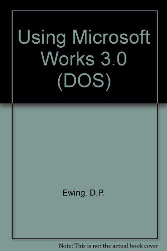 Using Microsoft Works 3.0 (DOS) por D.P. Ewing
