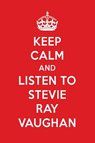 Keep Calm And Listen To Stevie Ray Vaughan: Stevie Ray Vaughan Designer Notebook