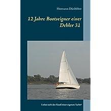 12 Jahre Bootseigner einer Dehler 31: Lohnt sich der Kauf einer eigenen Yacht?
