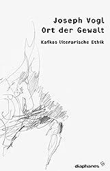 Ort der Gewalt: Kafkas literarische Ethik (thesen)