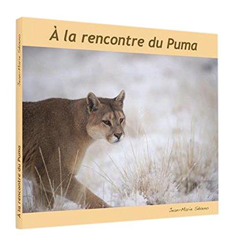 A la rencontre du puma par Jean-Marie Séveno