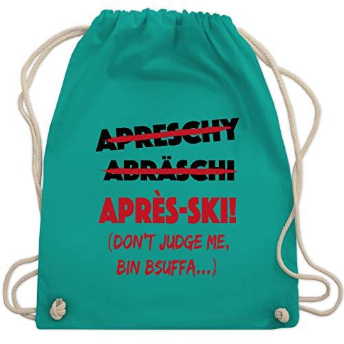 Après Ski - Apreschy Abräschi Après-Ski! Don't judge me, bin bsuffa. - Unisize - Türkis - WM110 - Turnbeutel und Stoffbeutel aus Bio-Baumwolle
