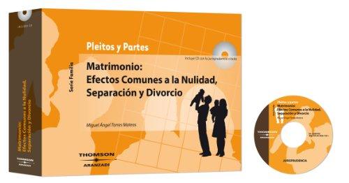 Matrimonio: efectos comunes a la nulidad, separación y divorcio: Incluye CD (Indemnizaciones Práctica Judicial)