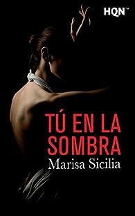 Tú en la sombra par Marisa Sicilia