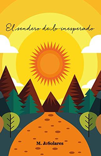 El Sendero de lo Inesperado (Spanish Edition)