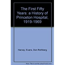 The First Fifty Years: a History of Princeton Hospital, 1919-1969