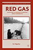 Red Gas: Russia and the Origins of European Energy Dependence