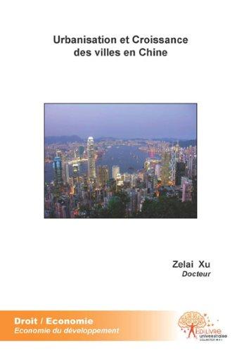 Urbanisation et Croissance des villes en Chine par Zelai Xu