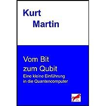 Vom Bit zum Qubit: Eine kleine Einführung in die Quantencomputer