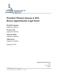 President Obama's January 4, 2012, Recess Appointments: Legal Issues (English Edition)