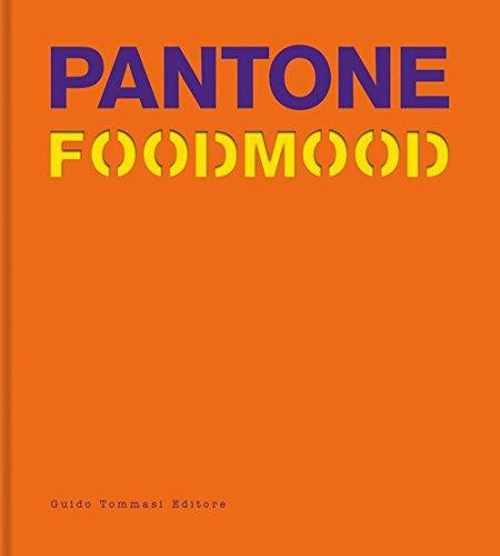 Pantone foodmood. Ediz. inglese (Gli illustrati)